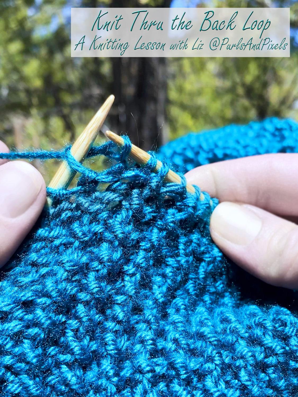 ktbl – Knit Thru the Back Loop to Twist Knit Stitches
